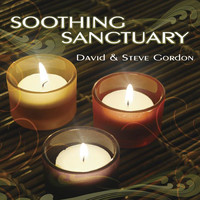 Soothing Sanctuary by David & Steve Gordon