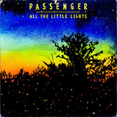 All the Little Lights (Deluxe Edition) - Passenger, Passenger